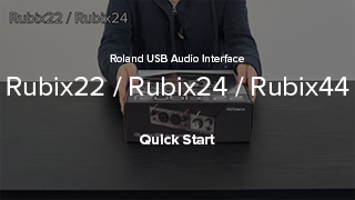 Rubix22/Rubix24/Rubix44 Quick Start
